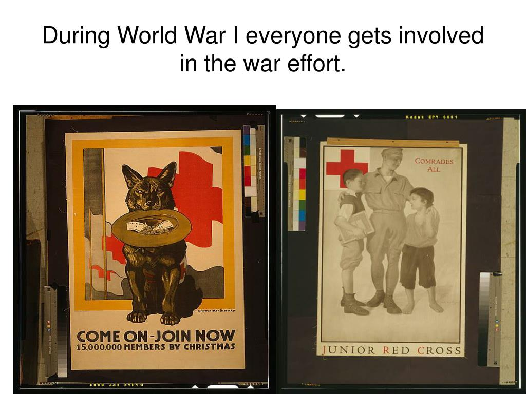 During World War I everyone gets involved in the war effort.
