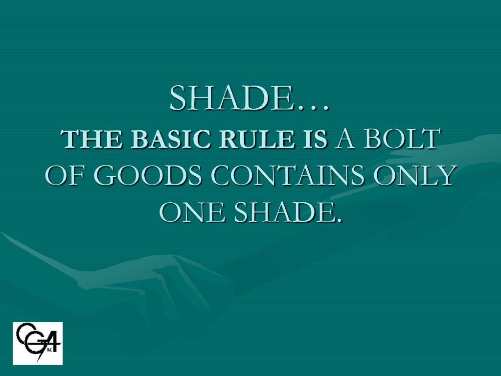 SHADE…