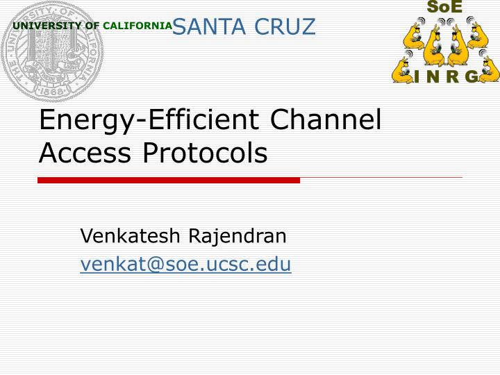 Energy efficient channel access protocols