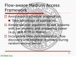 flow aware medium access framework