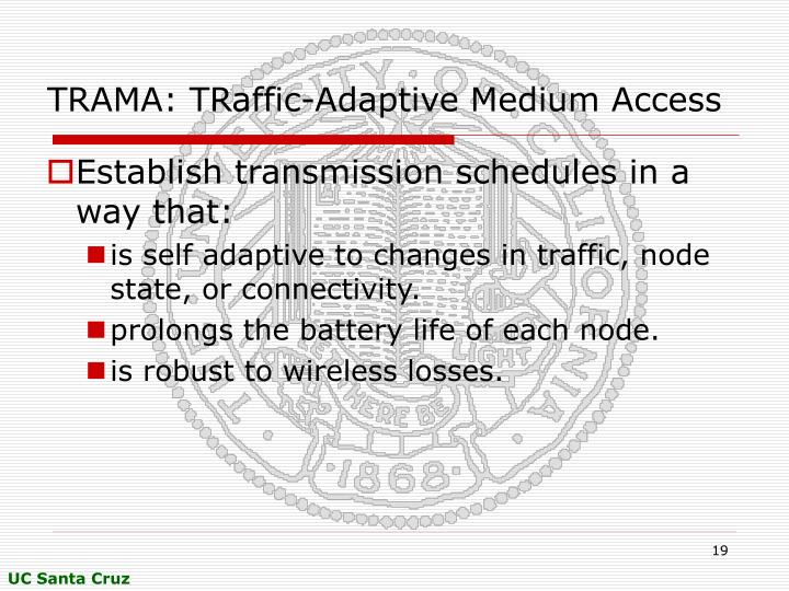 TRAMA: TRaffic-Adaptive Medium Access