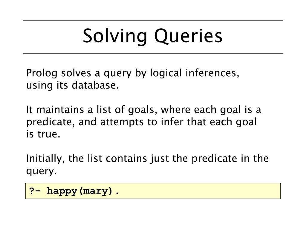 Solving Queries