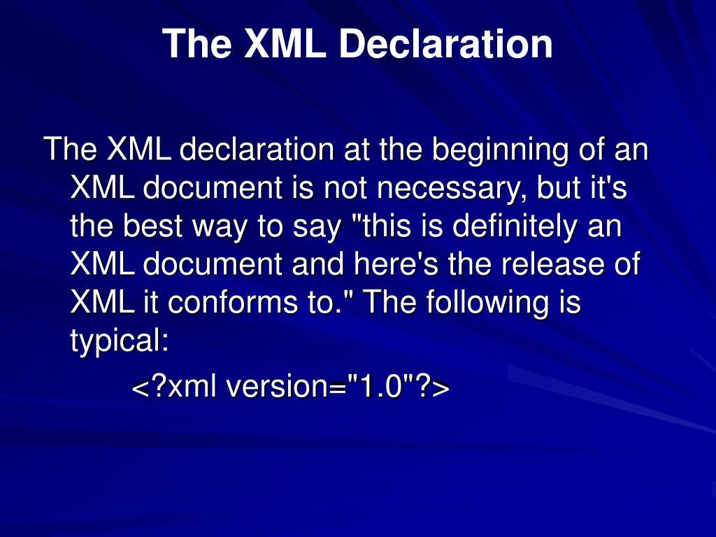 The XML Declaration