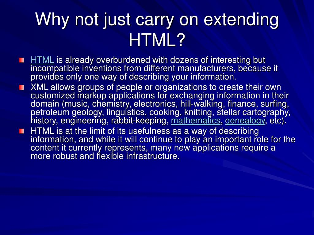Why not just carry on extending HTML?