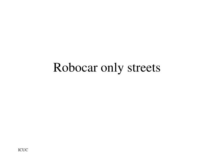 Robocar only streets