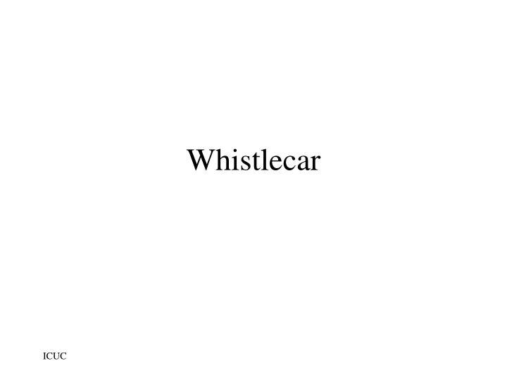 Whistlecar