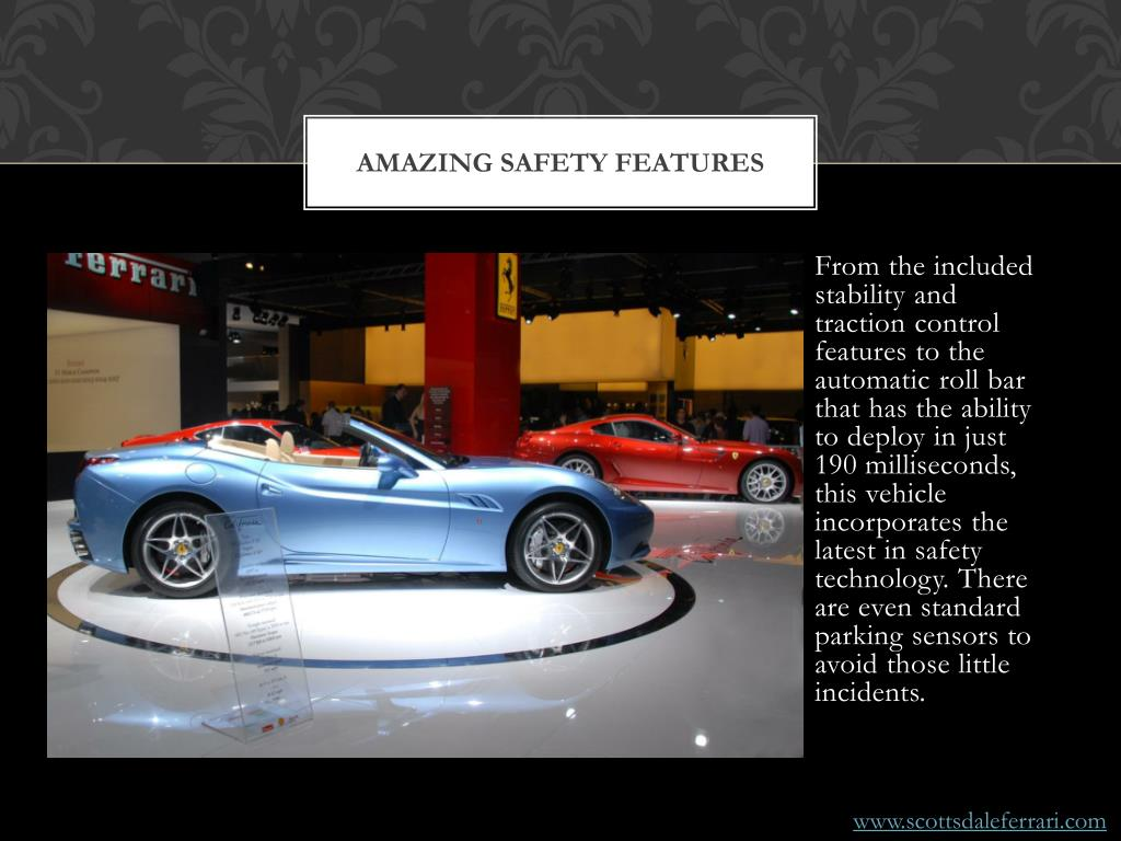 Amazing safety features