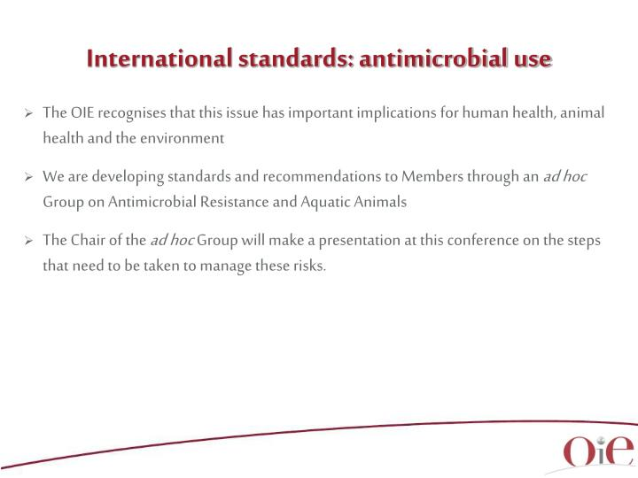 International standards: antimicrobial use