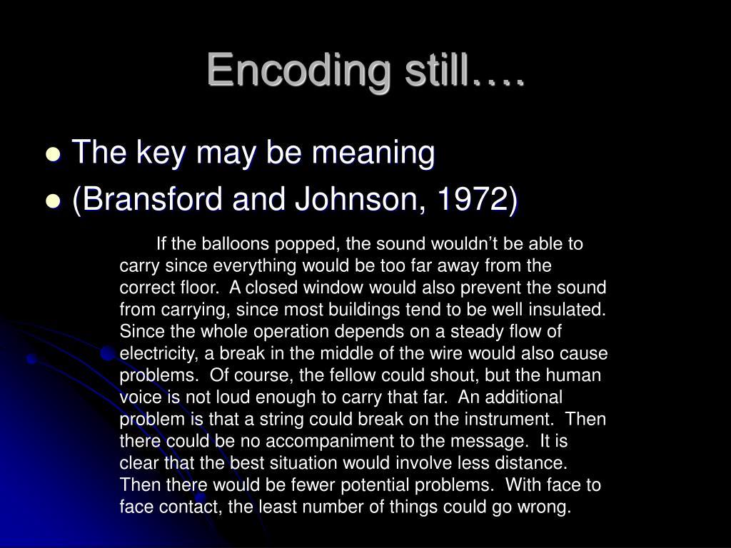 Encoding still….