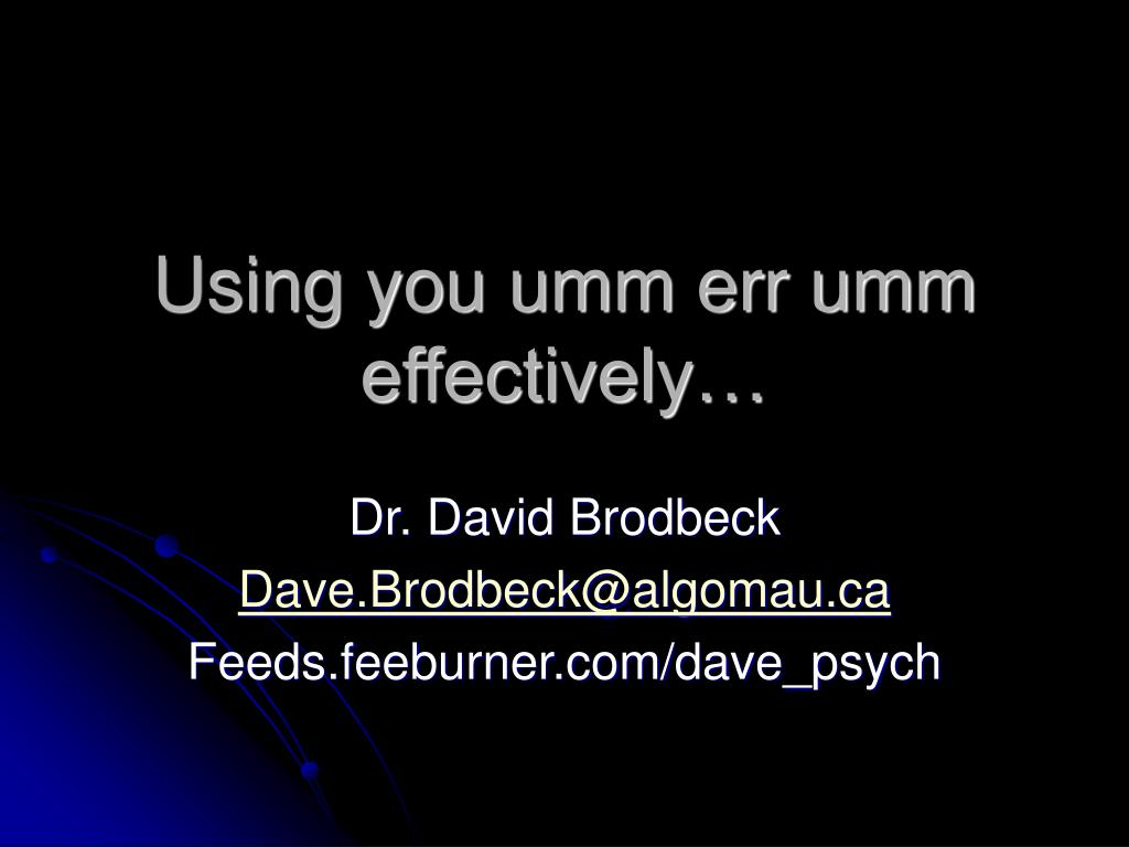 using you umm err umm effectively