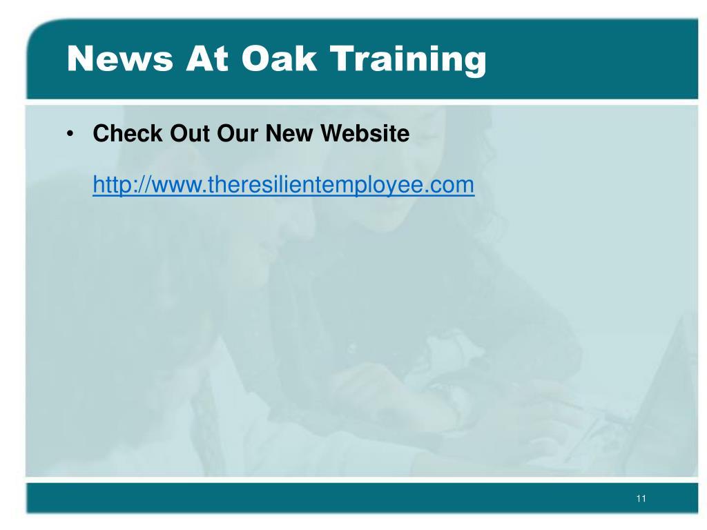 News At Oak Training
