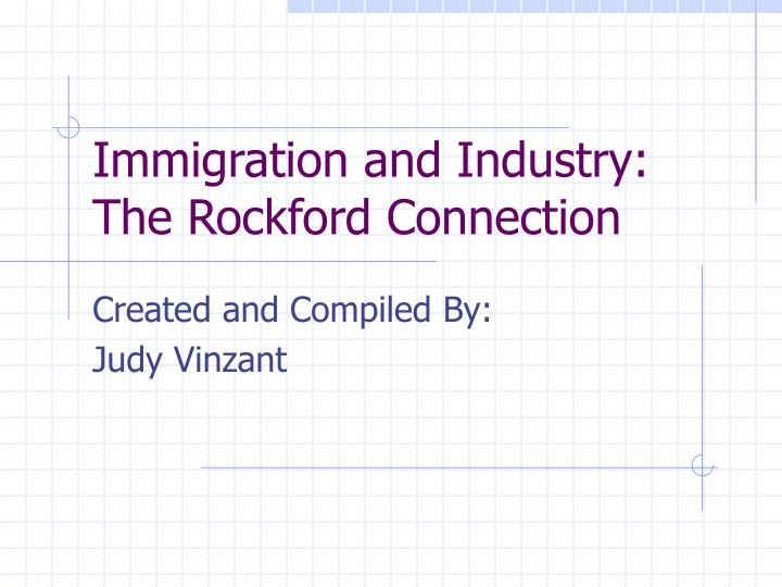 Immigration and industry the rockford connection