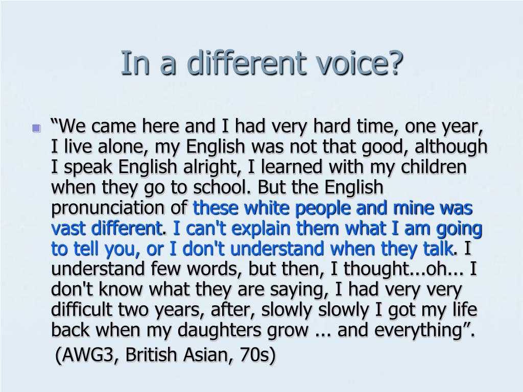 In a different voice?