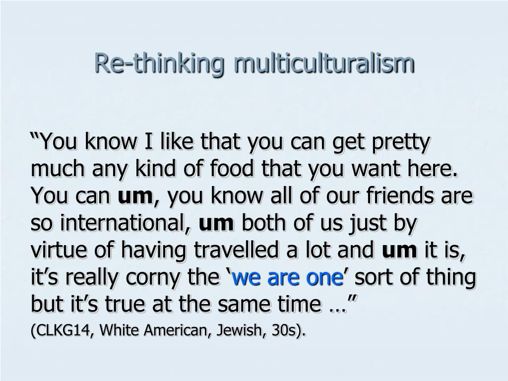 Re-thinking multiculturalism