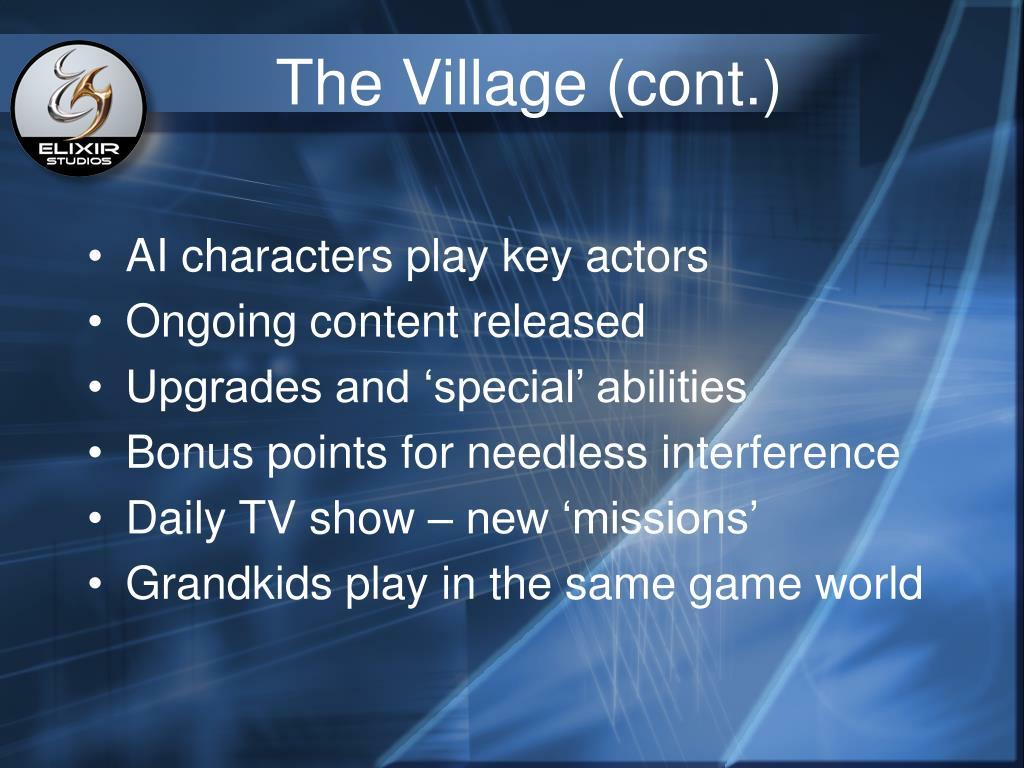 The Village (cont.)