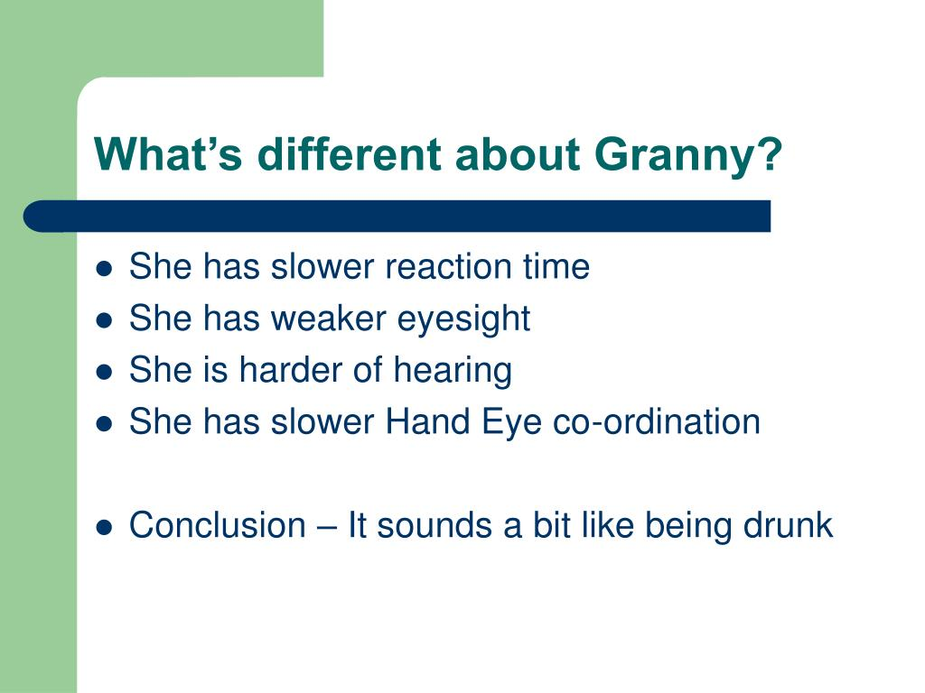 What's different about Granny?