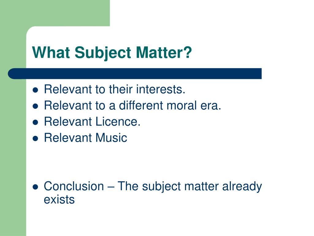 What Subject Matter?