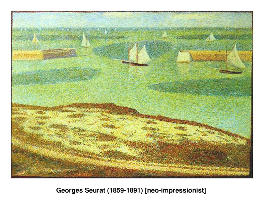 Georges Seurat (1859-1891) [neo-impressionist]