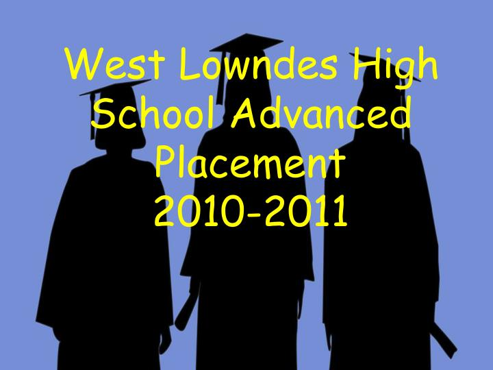 West lowndes high school advanced placement 2010 2011