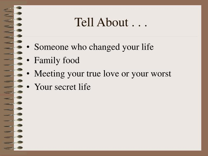 Tell About . . .