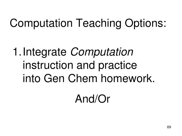Computation Teaching Options: