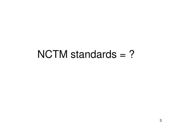 NCTM standards = ?