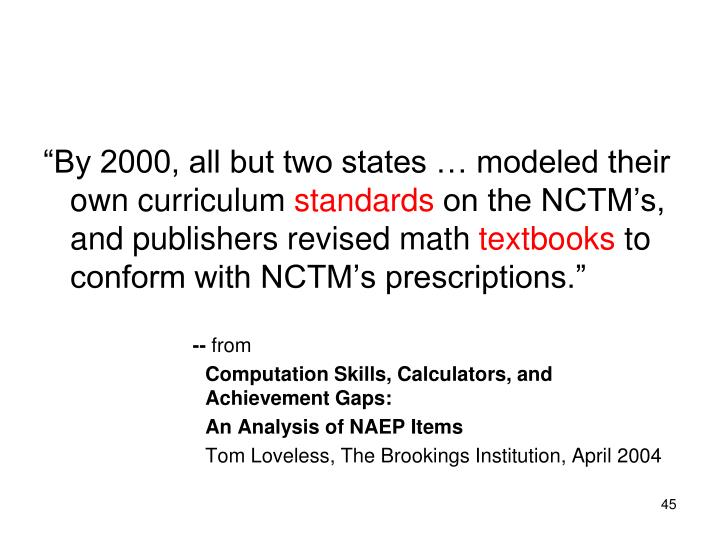 """By 2000, all but two states … modeled their own curriculum"