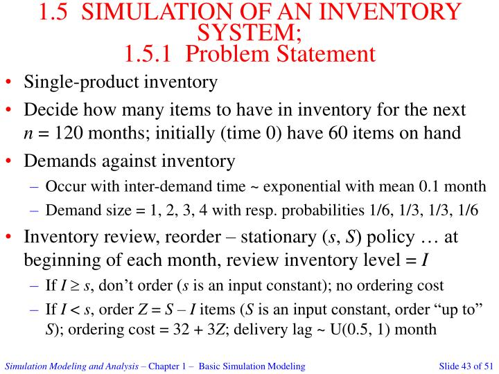 1.5  SIMULATION OF AN INVENTORY SYSTEM;