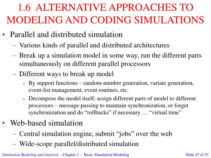 1.6  ALTERNATIVE APPROACHES TO MODELING AND CODING SIMULATIONS