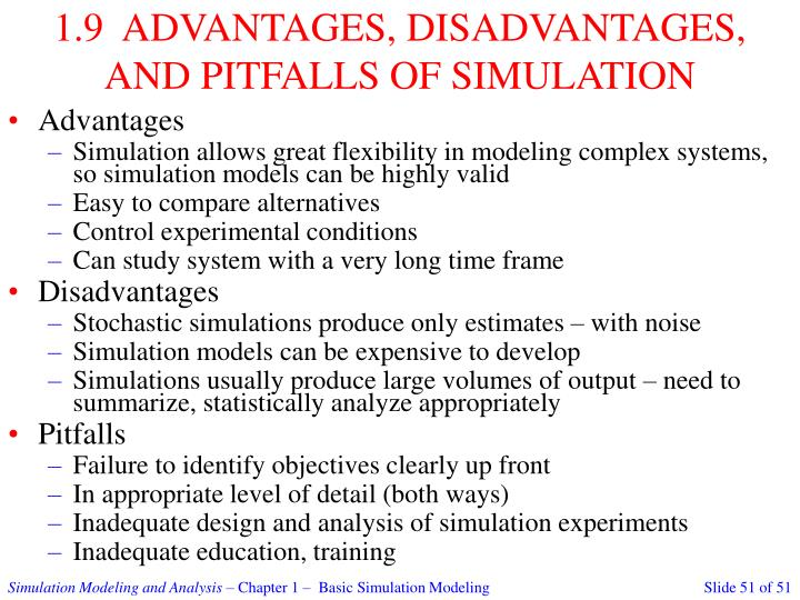 1.9  ADVANTAGES, DISADVANTAGES, AND PITFALLS OF SIMULATION