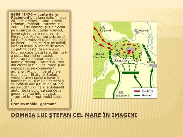 6984 [1476 – Lupta de la Războieni].