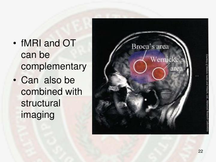 fMRI and OT can be complementary