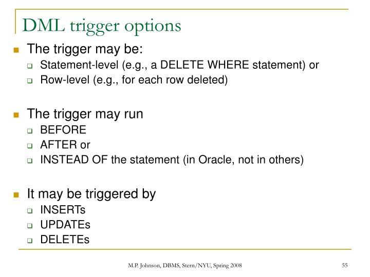 DML trigger options