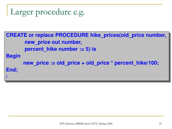 Larger procedure e.g.