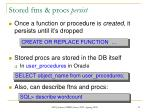 stored ftns procs persist