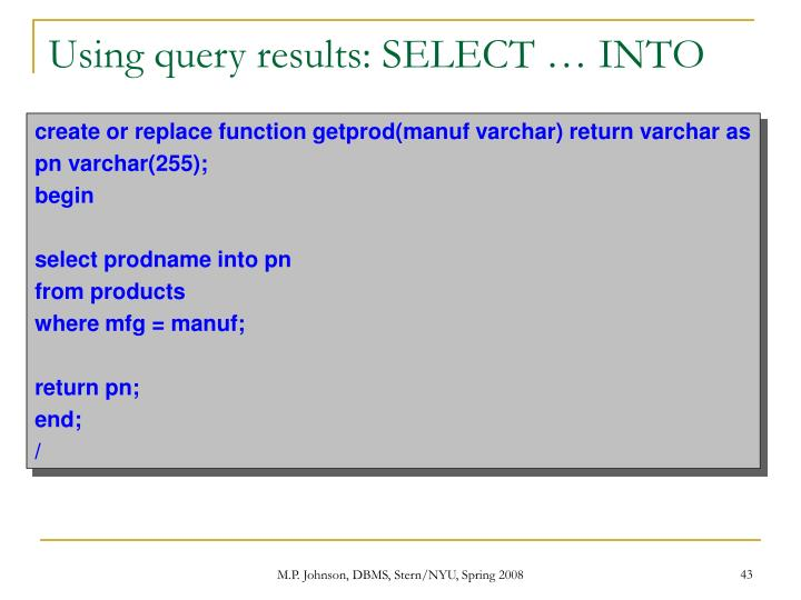 Using query results: SELECT … INTO