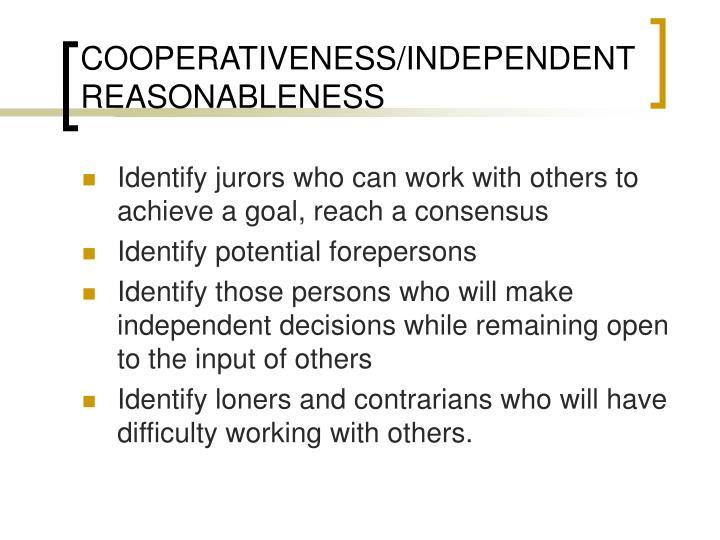 COOPERATIVENESS/INDEPENDENT REASONABLENESS