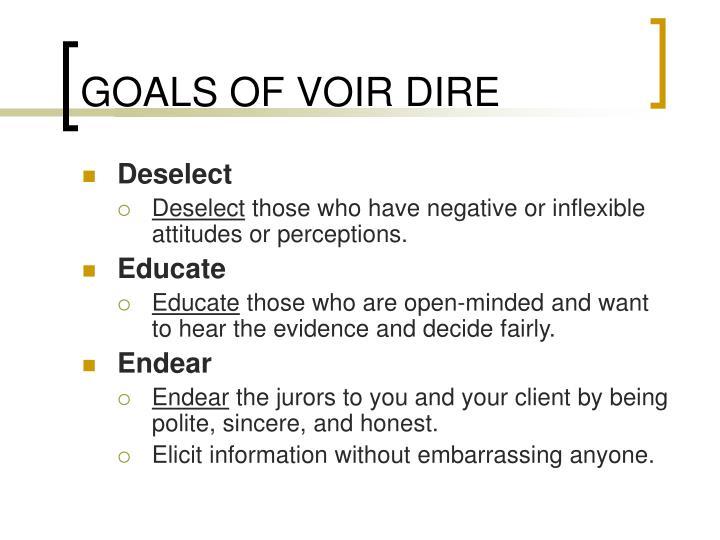 GOALS OF VOIR DIRE