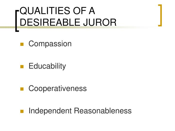 QUALITIES OF A DESIREABLE JUROR