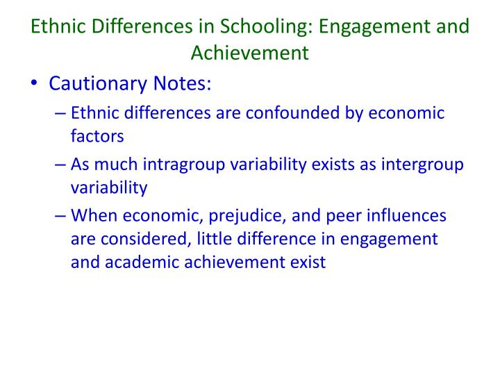 Ethnic Differences in Schooling: Engagement and Achievement