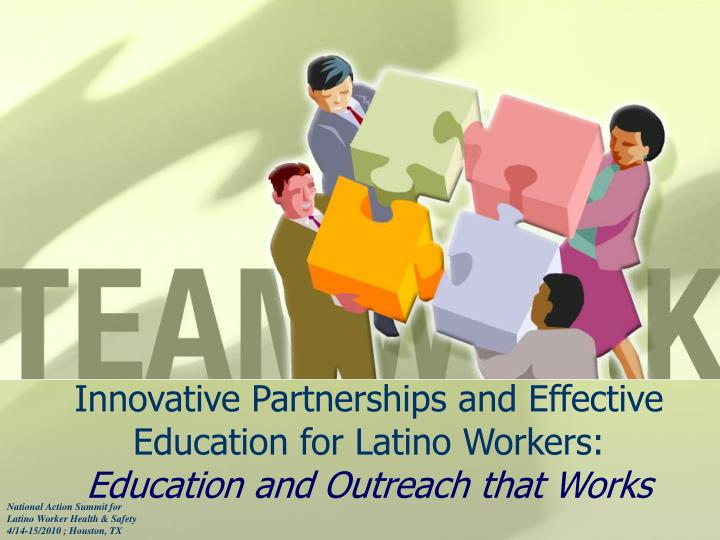 Innovative Partnerships and Effective Education for Latino Workers: