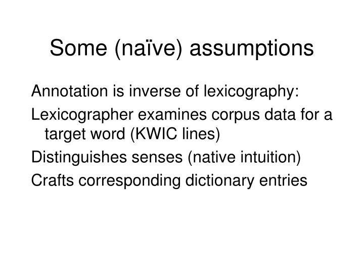 Some (naïve) assumptions