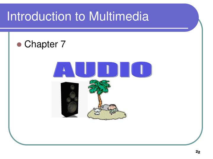 Introduction to multimedia1