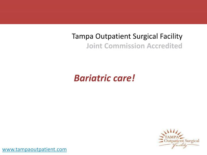 Tampa outpatient surgical facility joint commission accredited l.jpg