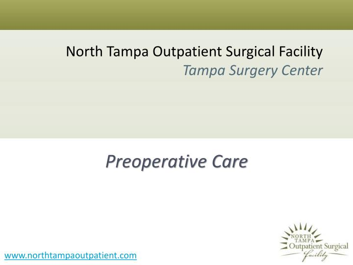 North tampa outpatient surgical facility tampa surgery center