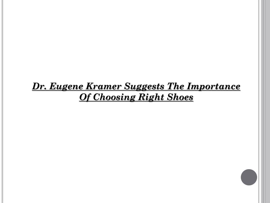 Dr. Eugene Kramer Suggests The Importance Of Choosing Right Shoes
