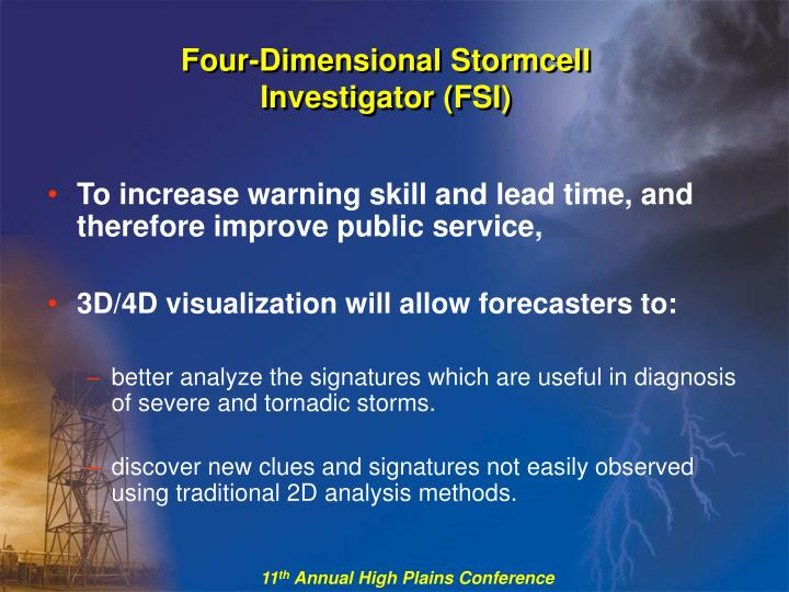 Four dimensional stormcell investigator fsi