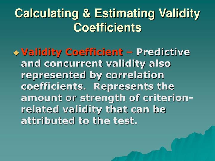 Calculating & Estimating Validity Coefficients