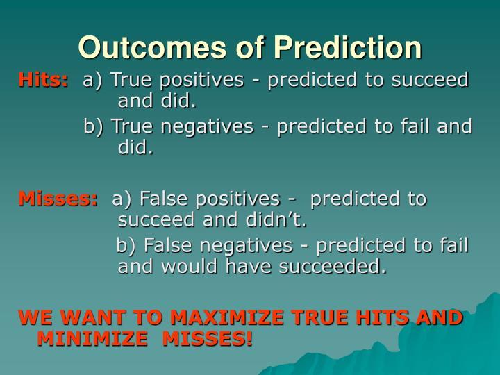 Outcomes of Prediction