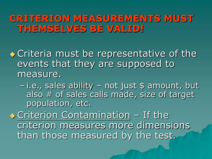 CRITERION MEASUREMENTS MUST THEMSELVES BE VALID!